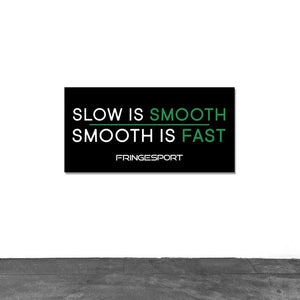 """Slow Is Smooth"" Vinyl Banner"