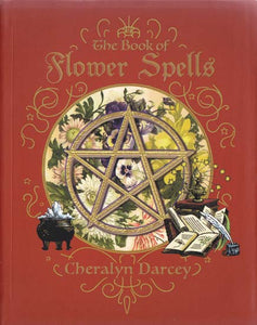 Book of Flower Spells by Cheralyn Darcey