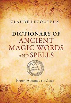 Dict. Ancient Magic Words  & Spells (hc) by Claude Lecouteux