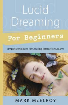 Lucid Dreaming for Beginners by Mark McElroy