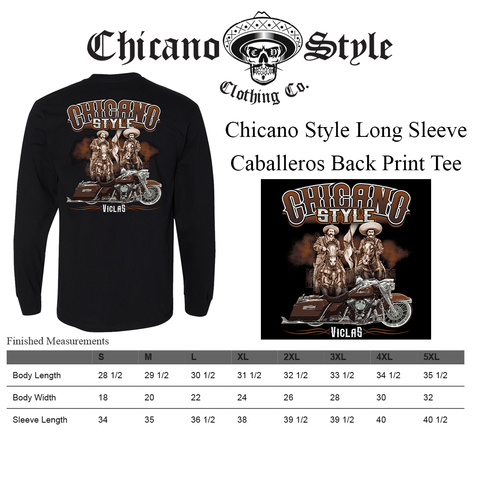 Size Chart Chicano Style Caballeros Long Sleeve Tee Back Print