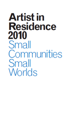 Artist in Residence 2010, Small Communities Small Worlds