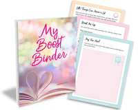 Boost Binder: Record all the good you receive to uplift you on those bad days