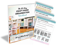 Craft Room Organization Workbook: Everything you need to do to clean, declutter, and organize in 30 days!