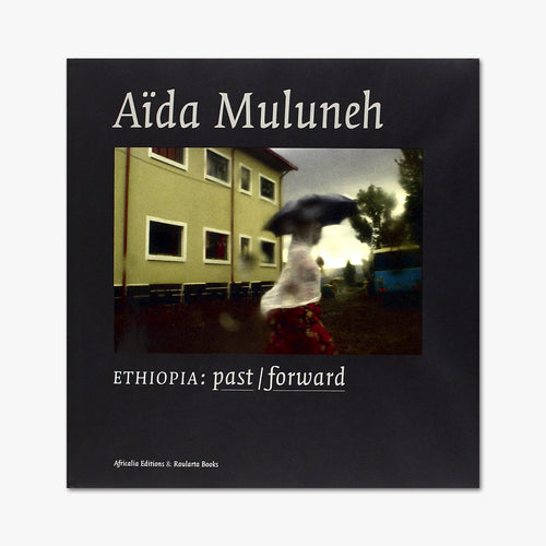 ETHIOPIA: PAST/FORWARD⎜ Aïda Muluneh