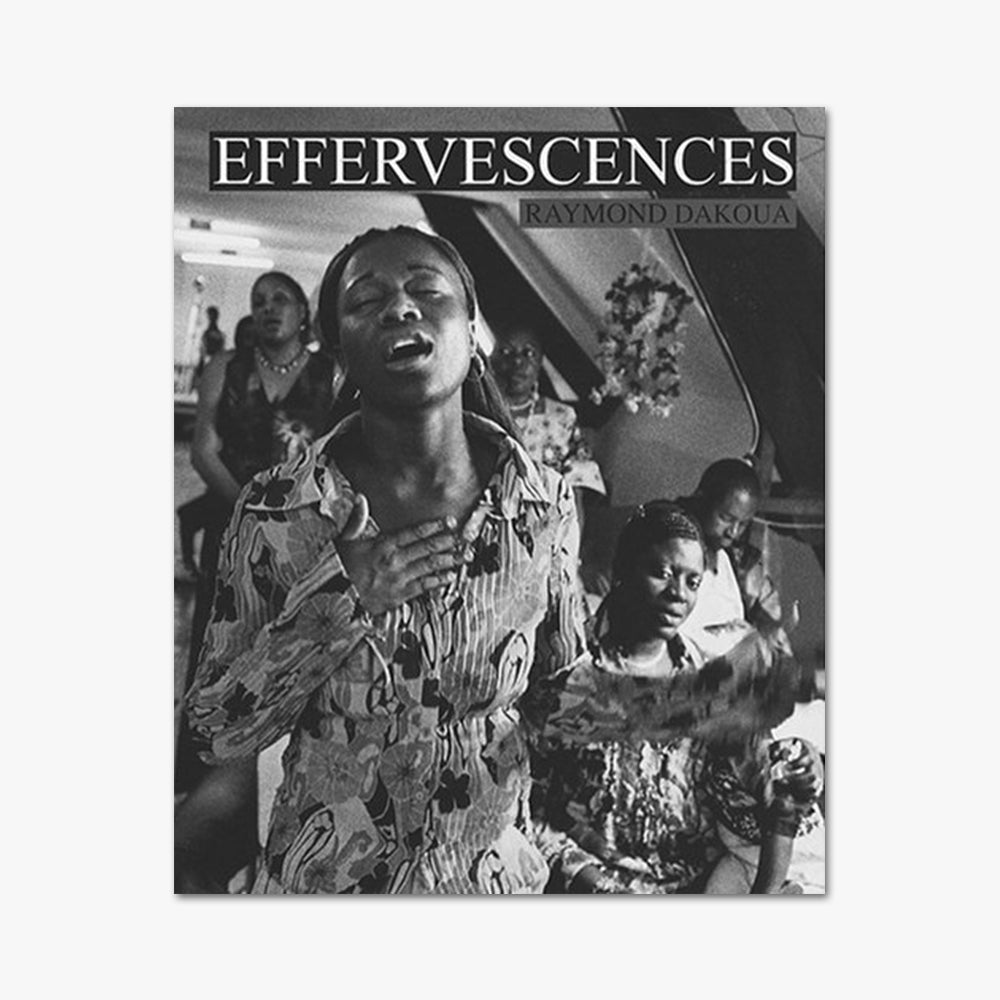 EFFERVESCENCES ⎜ Raymond Dakoua