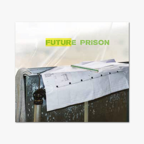 FUTURE PRISON ⎜ Collectif
