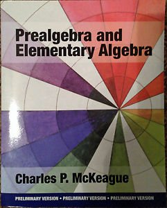 Prealgebra And Elementary Algebra - Charles P Mckeague, Preliminary Version
