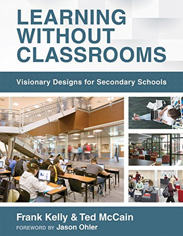 Learning Without Classrooms: Visionary Designs For Secondary Schools (6 Elements Of School Management That Impact Student Learning)
