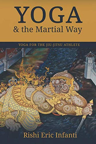 Yoga & The Martial Way: Yoga For The Jiu-Jitsu Athlete
