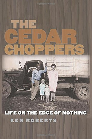The Cedar Choppers: Life On The Edge Of Nothing