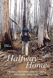 Halfway Home: The Story Of A Father And Son Hiking The Pacific Crest Trail