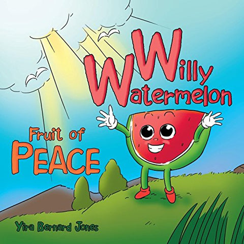 Willy Watermelon: Fruit Of Peace