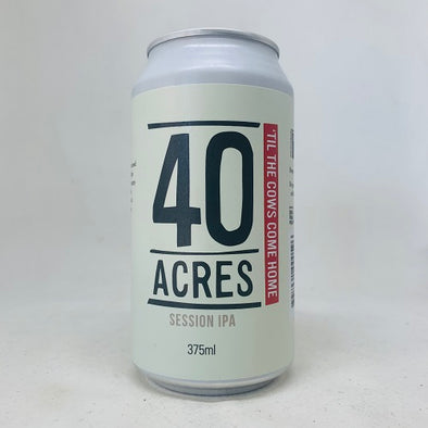40 Acres 'Til The Cows Come Home Session IPA