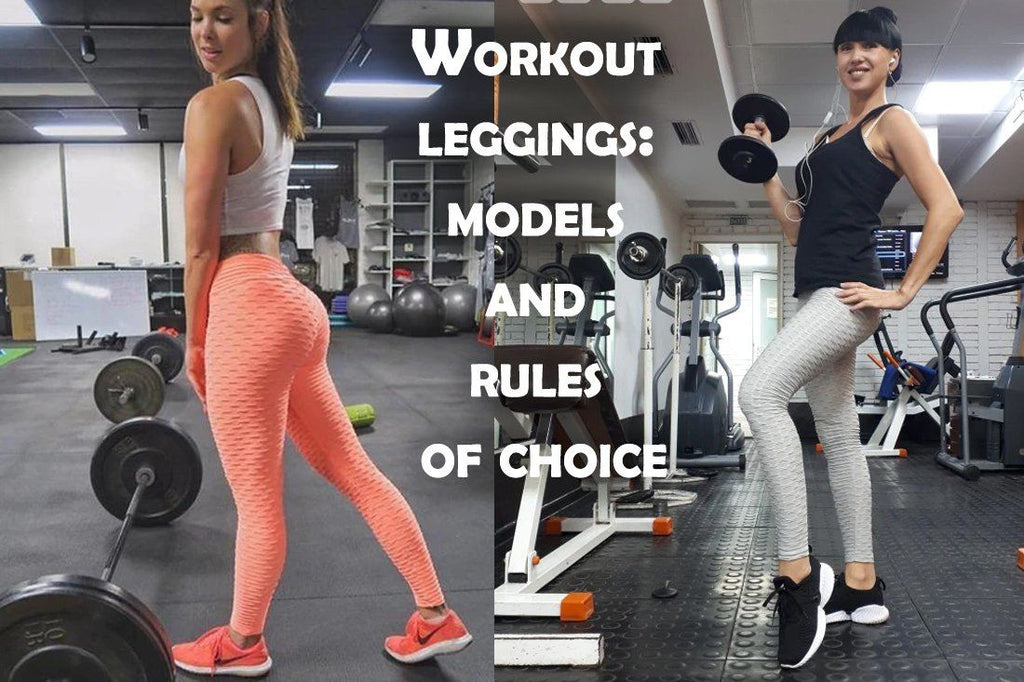 Workout leggings: models and rules of choice.