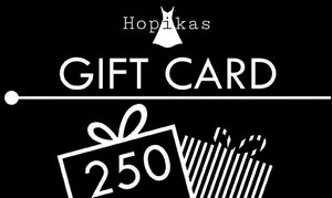 Gift Card Gift Card Hopikas $250.00