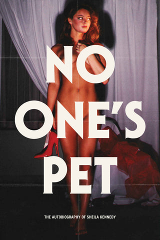 No One's Pet: The Autobiography of Sheila Kennedy Kindle Edition