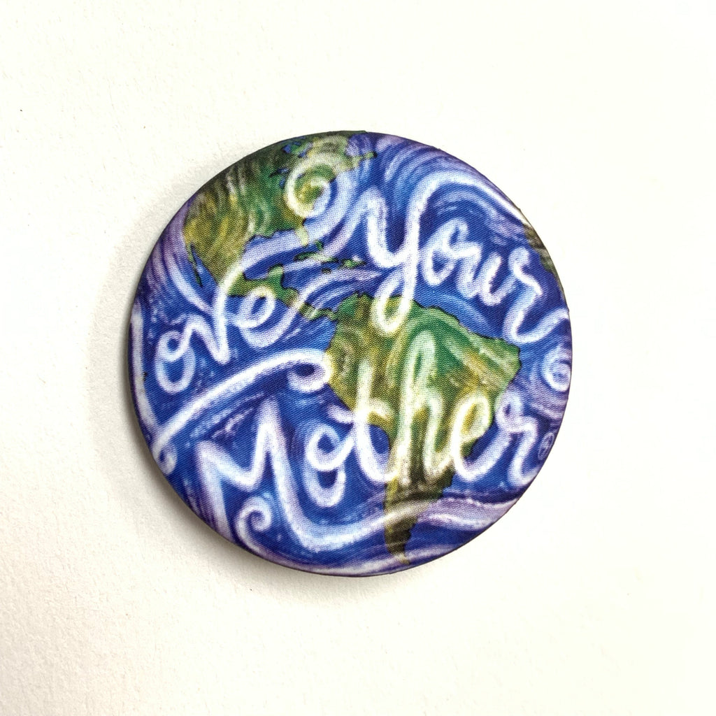 Love Your Mother (Earth) Pin