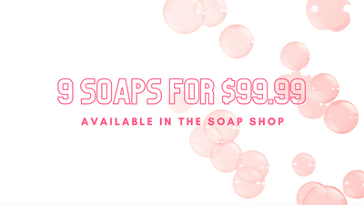 9 Soaps for $99.99