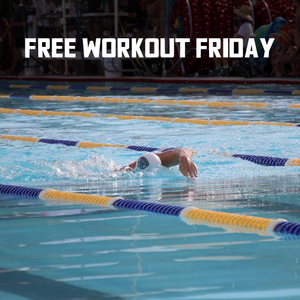 Free workout Friday - IM and best stroke focus workout