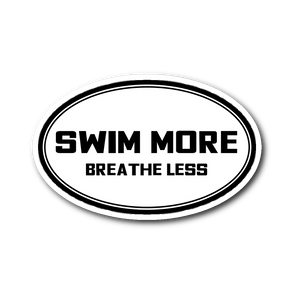 Swim More Breathe Less Sticker - Black on White