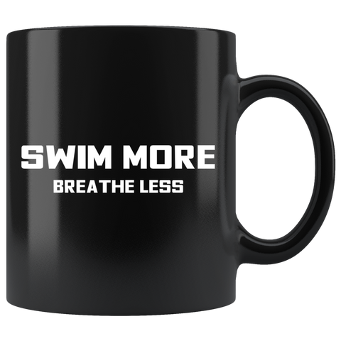 Swim More Breathe Less Mug - White on Black