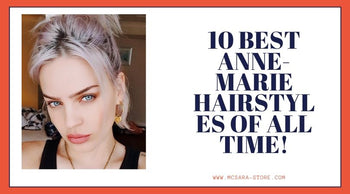 10 Best Anne-Marie Hairstyles Of All Time!