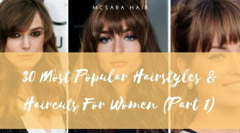30 Most Popular Hairstyles & Haircuts For Women (Part 1)