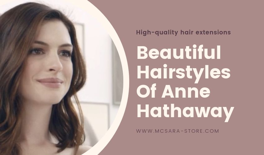 Beautiful Hairstyles Of Anne Hathaway