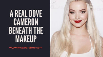 A real Dove Cameron beneath the makeup