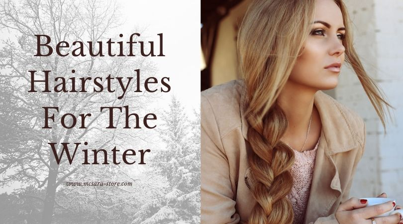 Beautiful Hairstyles For The Winter