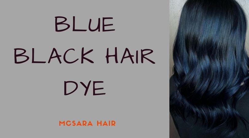 Blue Black Hair Dye: Get Yourself Updated With The Hottest Hair Trend 2019
