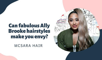 Can fabulous Ally Brooke hairstyles make you envy?