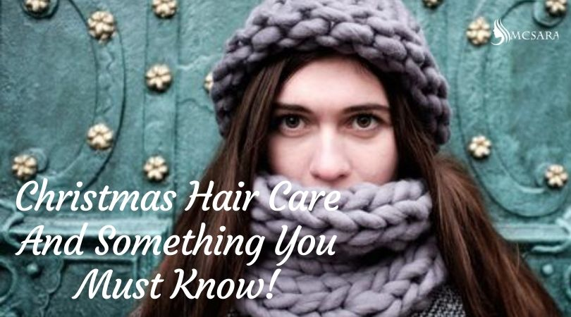 Christmas Hair Care And Something You Must Know!