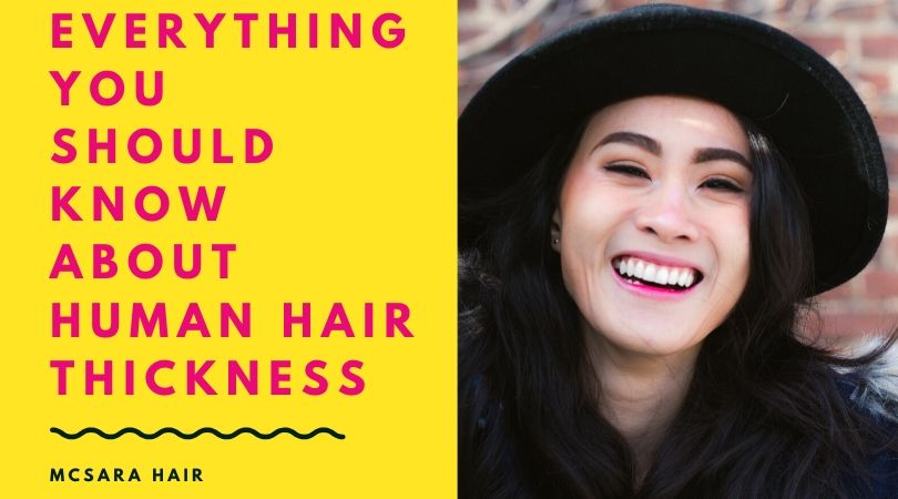 Everything You Should Know About Human Hair Thickness