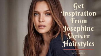 Get Inspiration From Josephine Skriver Hairstyles