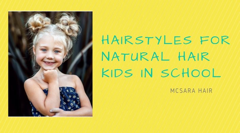 HAIRSTYLES FOR NATURAL HAIR KIDS IN SCHOOL