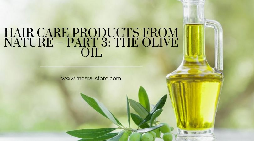 HAIR CARE PRODUCTS FROM NATURE – PART 3: THE OLIVE OIL