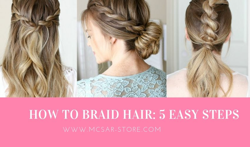 HOW TO BRAID HAIR: 5 EASY STEPS