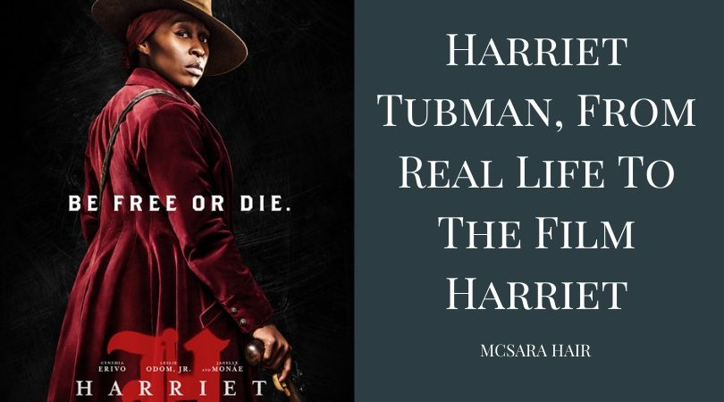 Harriet Tubman, From Real Life To The Film Harriet