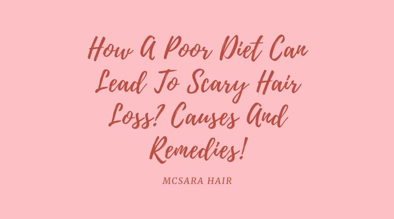 How A Poor Diet Can Lead To Scary Hair Loss? Causes And Remedies!