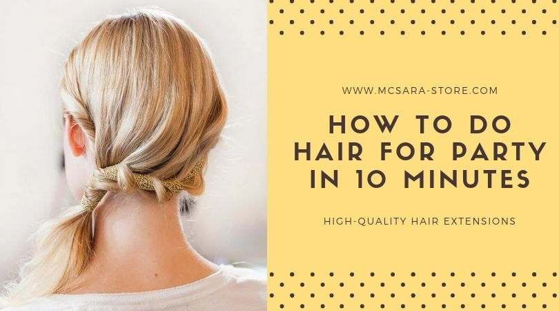 How To Do Hair For Party In 10 Minutes