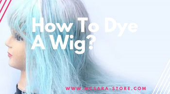 How To Dye A Wig?