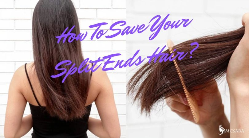How To Save Your Split Ends Hair?