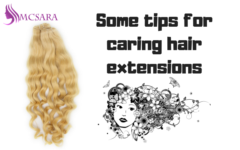 SOME TIPS FOR CARING HAIR EXTENSION