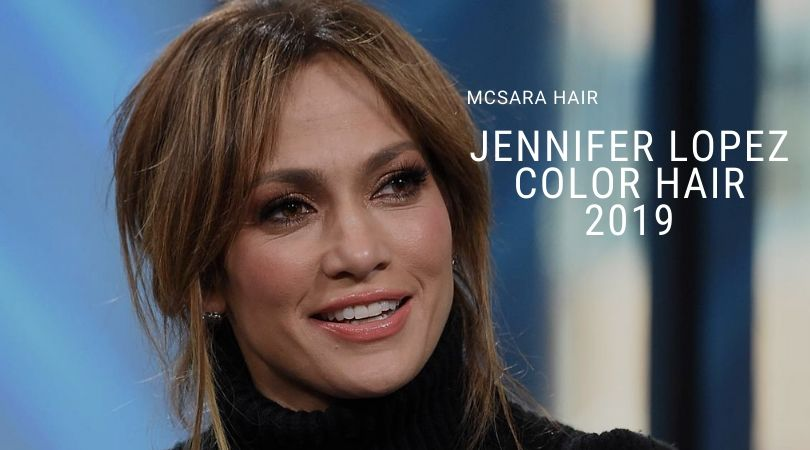 Color Hair 2019 Of Jennifer Lopez, The Best Colors Through Many Years