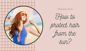 How to protect hair from the sun?