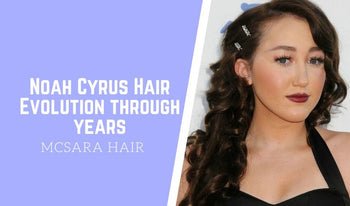 Noah Cyrus Hair Evolution through years