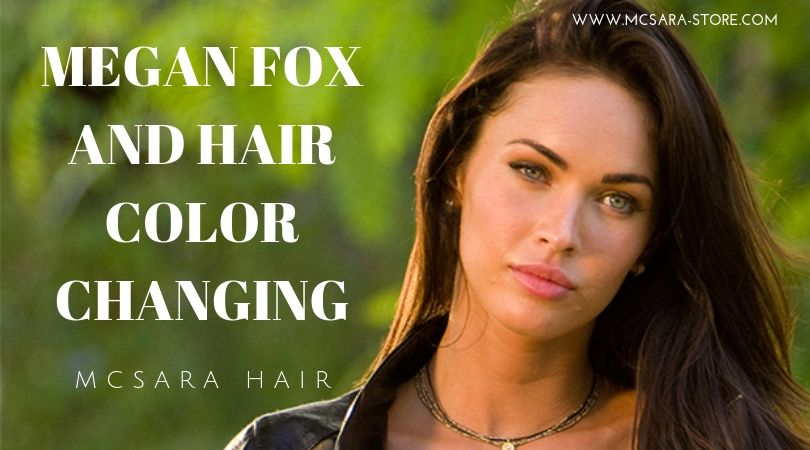 MEGAN FOX AND HAIR COLOR CHANGING