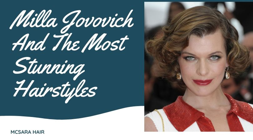 Milla Jovovich And The Most Stunning Hairstyles